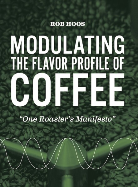 One Roaster's 66-Page Manifesto on Modulating the Flavor Profile of Coffee