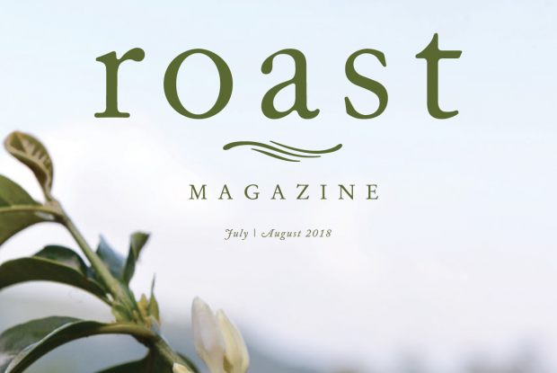 Inside Roast Magazine's July/August 2018 Issue (Now Shipping)